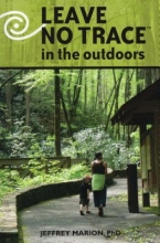 Marion, Jeffrey L., Ph.D Leave No Trace in the Outdoors