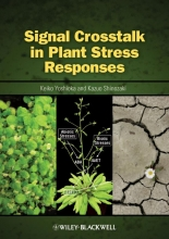 Keiko Yoshioka,   Kazuo Shinozaki Signal Crosstalk in Plant Stress Responses