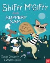 Corderoy, Tracey Shifty McGifty and Slippery Sam: The Cat Burglar