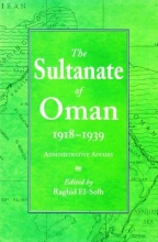 El-Solh, Raghid The Sultanate of Oman 1918-1939