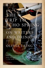 Laing, Olivia The Trip to Echo Spring