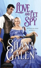 Galen, Shana Love and Let Spy