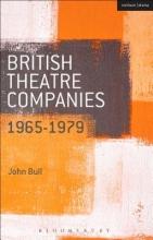 Bull, John British Theatre Companies: 1965-1979