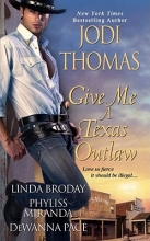 Thomas, Jodi  Thomas, Jodi Give Me a Texas Outlaw