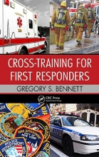 Bennet, Gregory S. Cross-Training for First Responders
