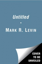 Levin, Mark R. The Liberty Amendments