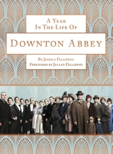 Fellowes, Jessica Year in the Life of Downton Abbey