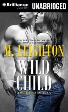 Leighton, M. Wild Child