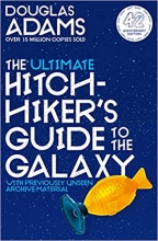 Douglas Adams , The Ultimate Hitchhiker`s Guide to the Galaxy