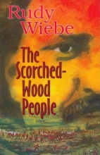 Wiebe, Rudy The Scorched-Wood People