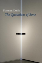 Dubie, Norman The Quotation of Bone