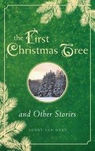 Van Dyke, Henry The First Christmas Tree and Other Stories