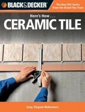 Here`s How... Ceramic Tile