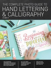 Sy, Abbey Complete Photo Guide to Hand Lettering and Calligraphy