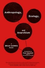 Morris, Brian Anthropology, Ecology, and Anarchism