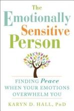 Karyn D. Hall The Emotionally Sensitive Person