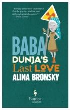 Bronsky, Alina Baba Dunja`s Last Love