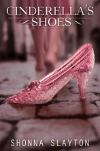 Slayton, Shonna Cinderella`s Shoes