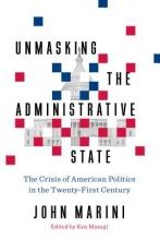 Marini, John Unmasking the Administrative State
