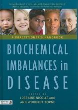 Lorraine Nicolle,   Ann Woodriff Beirne Biochemical Imbalances in Disease