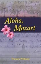 Williams, Waimea Aloha, Mozart