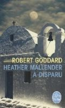 Goddard, Robert Heather Mallender a Disparu