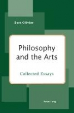 Bert Olivier Philosophy and the Arts