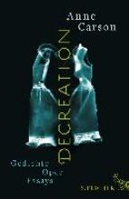 Carson, Anne Decreation