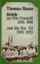 Mann, Thomas Briefe an Otto Grautoff 1894 - 1901 und Ida Boy-Ed 1903 - 1928