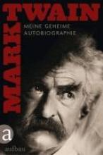Twain, Mark Meine geheime Autobiographie