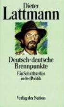 Lattmann, Dieter Deutsch-deutsche Brennpunkte