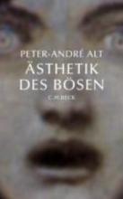 Alt, Peter-André Ästhetik des Bösen