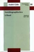 Gide, André Gesammelte Werke III. Autobiographisches - 3. Band