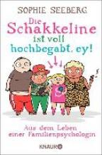 Seeberg, Sophie Die Schakkeline ist voll hochbegabt, ey