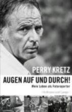 Kretz, Perry Augen auf und durch!