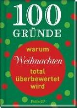 Thorer, Ann 100 Gründe, warum Weihnachten total überbewertet wird
