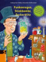 Korn-Müller, Andreas Funkenregen, Stinkbombe, Zuckerblitz