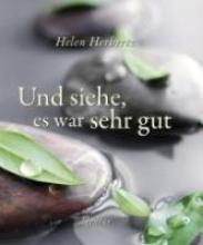 Herbertz, Helen Und siehe, es war sehr gut