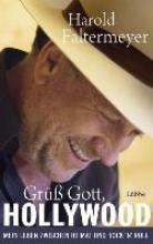 Faltermeyer, Harold Grüß Gott, Hollywood