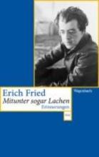 Fried, Erich Mitunter sogar lachen