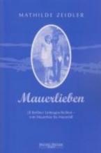 Zeidler, Mathilde Mauerlieben