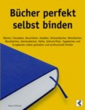 Kintzel, Vasco Bücher perfekt selbst binden