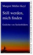 Müller-Keyl, Margret Still werden, mich finden