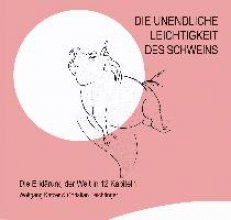 Katzer, Wolfgang Die unendliche Leichtigkeit des Schweins