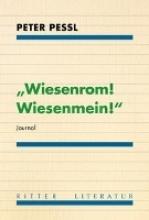 Pessl, Peter Wiesenrom! Wiesenmein!