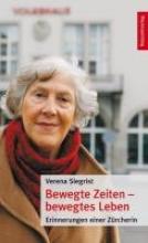 Siegrist, Verena Bewegte Zeiten - bewegtes Leben