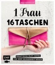 Günther, Claudia 1 Frau - 16 Taschen: Praktische Must-Haves für jede Gelegenheit nähen