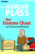 Plass, Adrian Der fromme Chaot auf Gemeindefreizeit