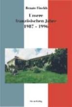 Finckh, Renate Unsere französischen Jahre