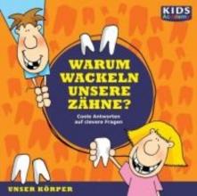 Schubert, Katharina KIDS Academy - Warum wackeln unsere Zähne?